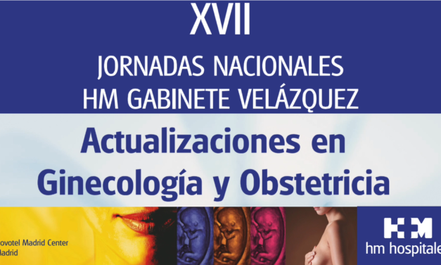 Updates in Gynecology and Obstetrics 2020 – XVII National Conferences HM Velázquez Cabinet
